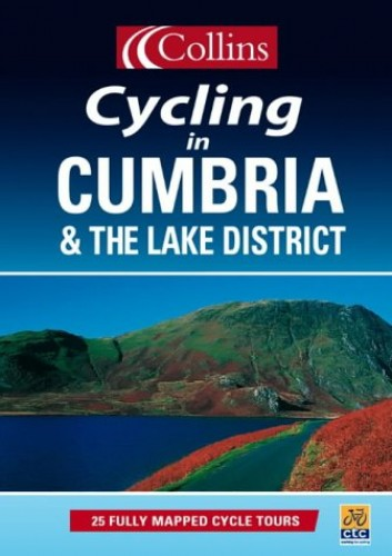 Cycling in Cumbria and the Lake District By Juliet ed Gregor