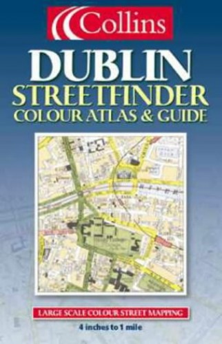 Dublin Streetfinder Colour Atlas and Guide By Not Known