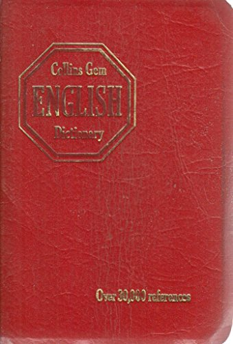 Collins Gem English Dictionary. Over 30,000 references.