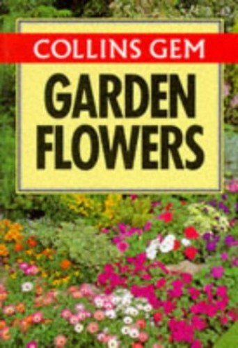 Gem Guide to Garden Flowers (Collins Gems) By Christopher Grey-Wilson