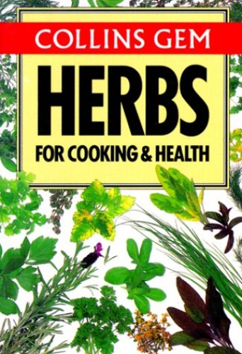 Gem Nature Guide to Herbs for Cooking and Health By Jill Coombes