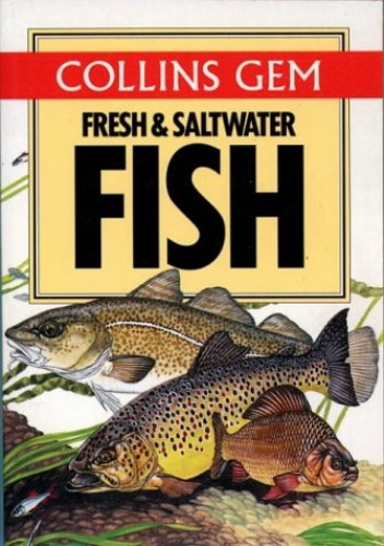 Fresh And Saltwater Fish (Collins Gem) (Collins Gems) By Keith Linsell