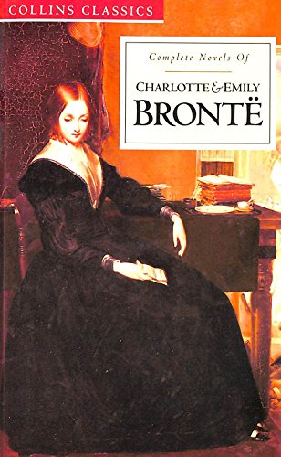 Complete Novels of Charlotte and Emily Bronte By Charlotte Bronte