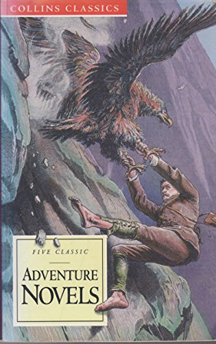 Adventure Novels: King Solomon's Mines, Prisoner of Zenda, Under the Red Robe, The Lost World, Beau Geste (Collins Classics) by H. Rider Haggard
