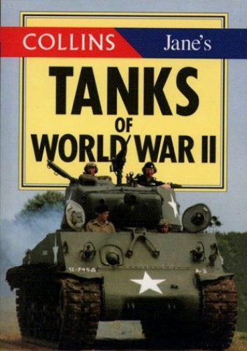 Collins Jane's Tanks of World War II By Terry Gander