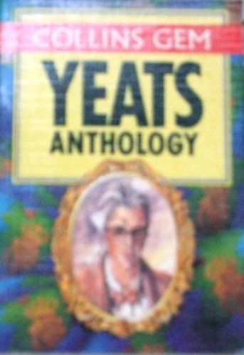 Gem Yeats Anthology (Collins Gems)