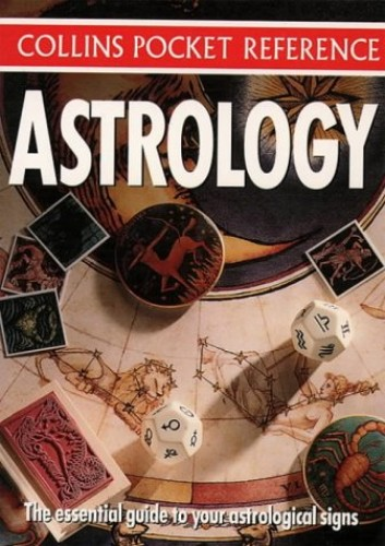 Collins Pocket Reference – Astrology: The Essential Guide to Your Astrological Signs by Diagram Group