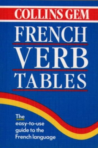 Collins Gem French Verb Tables by Harper Collins Publishers