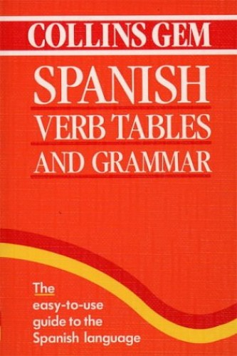 Collins Gem Spanish Verb Tables and Grammar By Collins Uk Staff