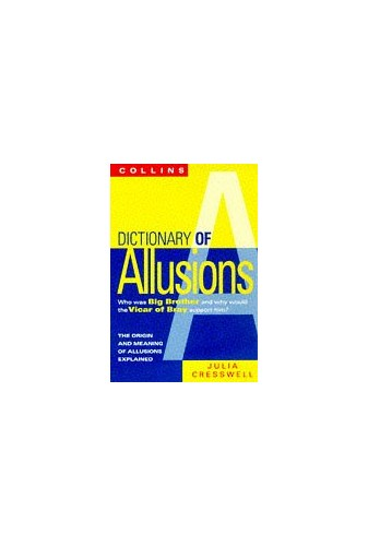 Collins Dictionary Of Allusions By Julia Cresswell