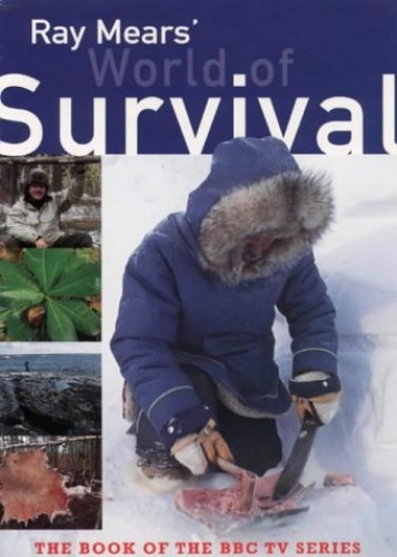 Mears' World of Survival By Ray Mears