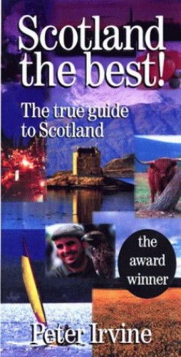 Scotland the Best!: The One True Guide by Peter Irvine