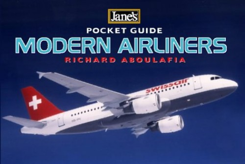 Modern Airliners (Jane's Pocket Guide) (Jane's Pocket Guides) By Richard Aboulafia