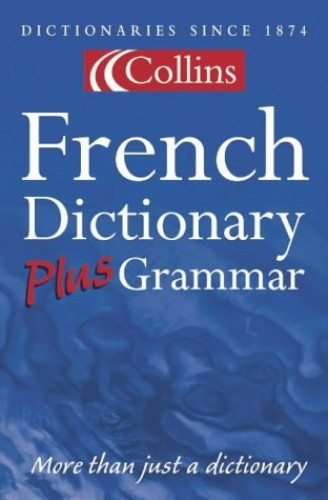 Collins French Dictionary Plus Grammar By Unknown Unknown