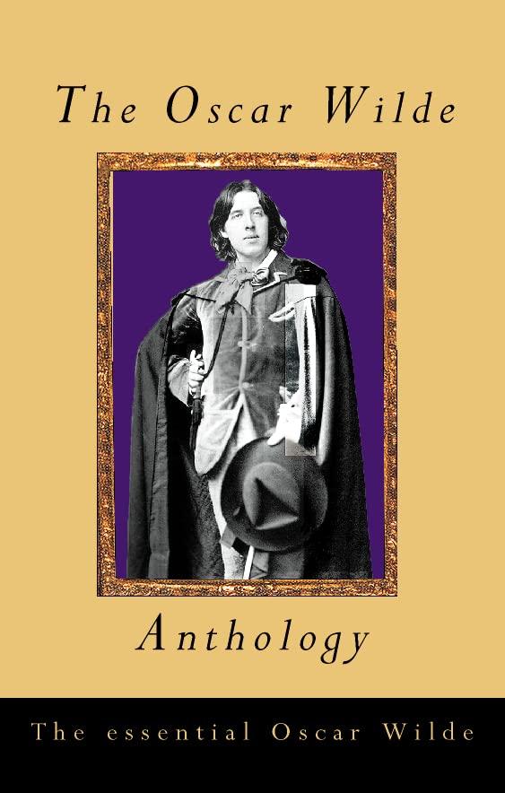The Oscar Wilde Anthology By Oscar Wilde