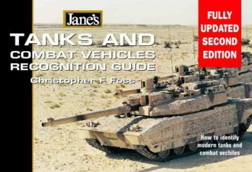 Jane's Tank & Combat Vehicle Recognition Guide By Christopher F. Foss