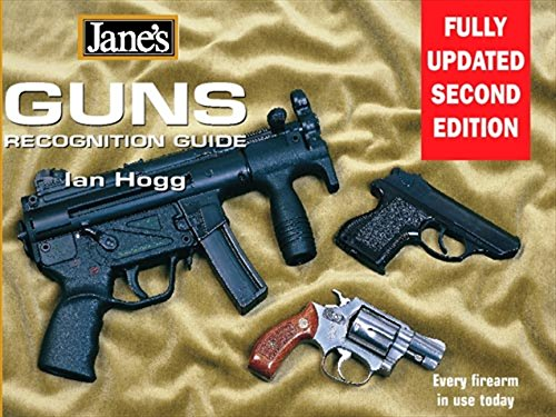 Guns Recognition Guide: Every firearm in use today (Jane's) (Jane's Recognition Guides) By Ian V. Hogg