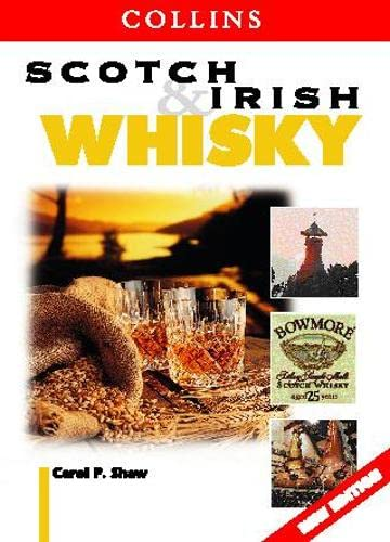 Scotch and Irish Whisky (Collins guide) By Carol P. Shaw
