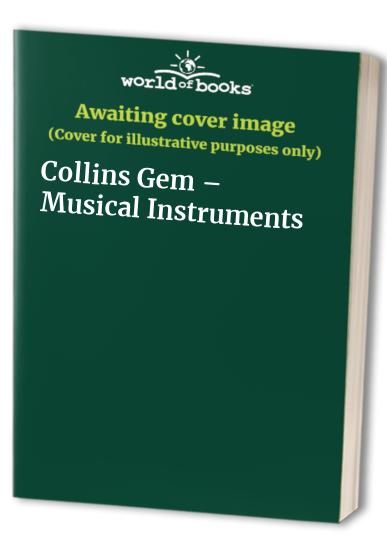 Collins Gem – Musical Instruments By Edited by Lucien Jenkins