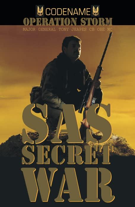 SAS Secret War: Operation Storm: SAS in Oman By Tony Jeapes