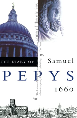 The Diary of Samuel Pepys: Volume I - 1660: 1660 v. 1 By Samuel Pepys