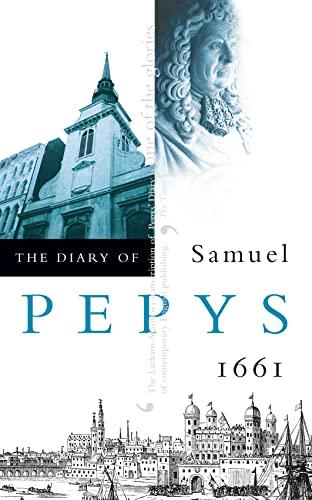 The Diary of Samuel Pepys: Volume II - 1661: 1661 v. 2 By Samuel Pepys