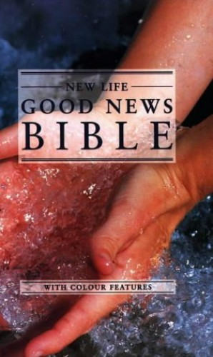Good News Bible: Good News Bible - New Life (Bible Gnb) Illustrated by Annie Vallotton