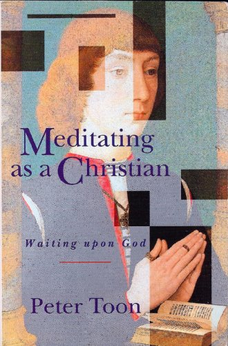 Meditating as a Christian By Peter Toon
