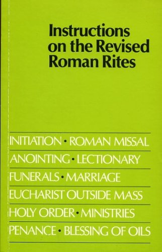 Instructions on the Revised Roman Rites By Catholic Church. Congregatio pro Cultu Divino