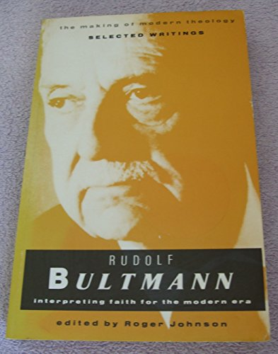 Interpreting Faith for the Modern Era By Rudolf Bultmann