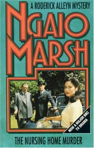 The Nursing Home Murder (The Alleyn mysteries) by Ngaio Marsh