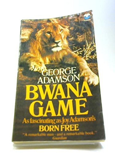Bwana Game By George Adamson