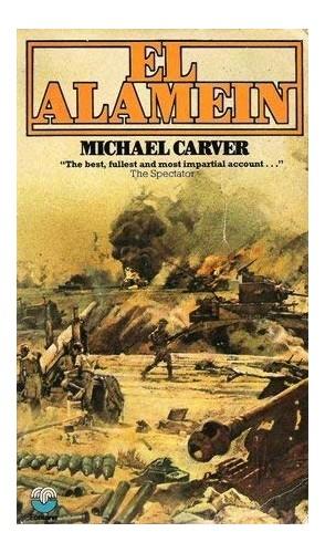 El Alamein By Michael Carver