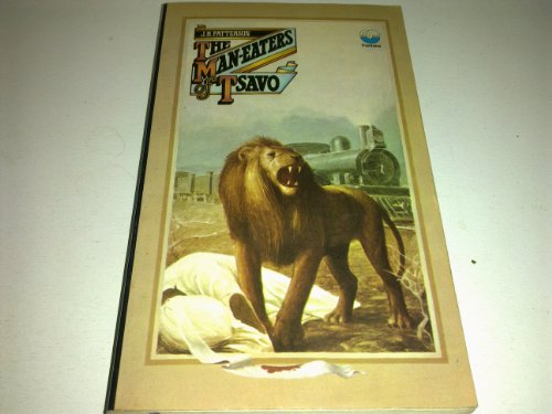 Man-eaters of Tsavo by J.H. Patterson