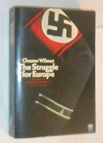 an analysis of the struggle for europe by chester wilmot Analysis: once barbarossa began 73 chester wilmot, the struggle for europe (new york: harper, 1952), 72 russia was simply too vast and too poorly equipped with.