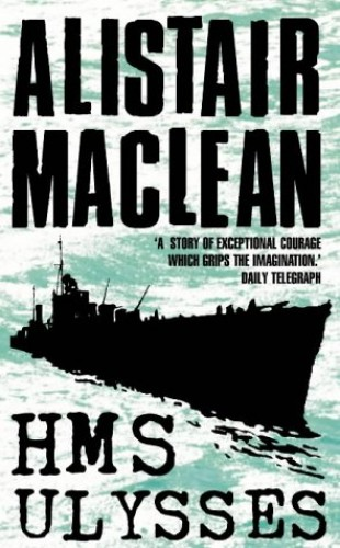 "HMS ""Ulysses"" by Alistair MacLean"