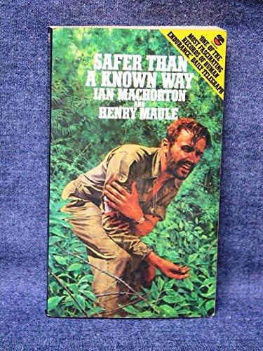 Safer Than a Known Way By Ian MacHorton