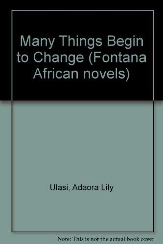 Many Things Begin to Change By Adaora Lily Ulasi