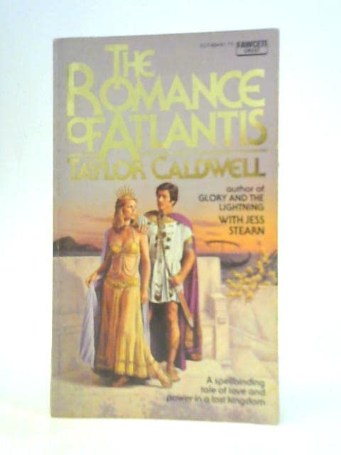The Romance of Atlantis By Taylor Caldwell