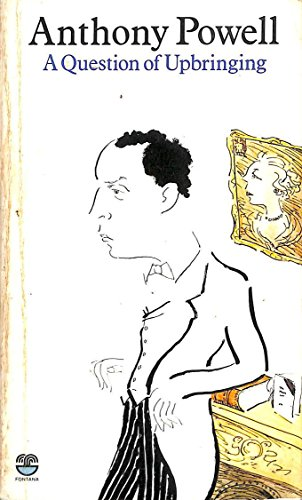 A question of upbringing: A novel (A Dance to the music of time) By Anthony Powell
