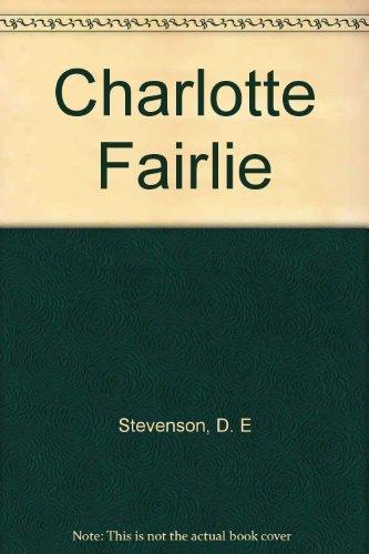 Charlotte Fairlie By D. E Stevenson