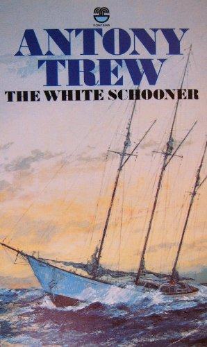 The white schooner By Antony Trew