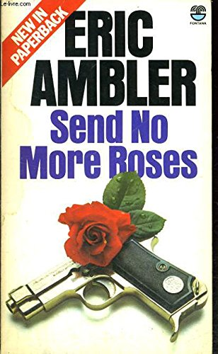 Send No More Roses By Eric Ambler