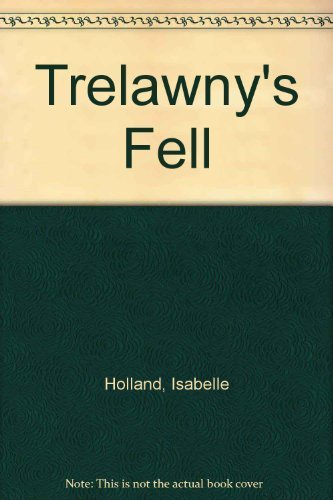 Trelawny's Fell By Isabelle Holland