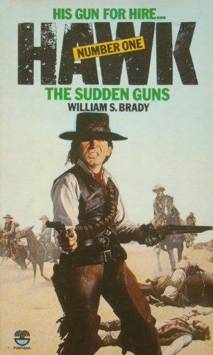 Sudden Guns By William S. Brady