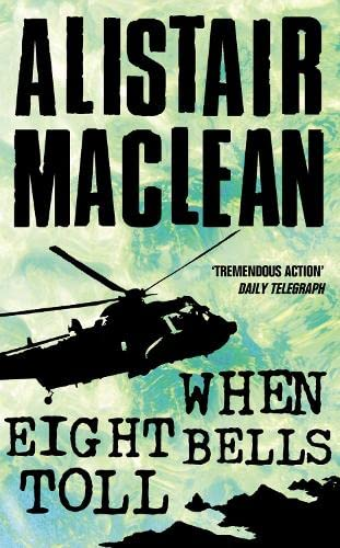When Eight Bells Toll By Alistair MacLean