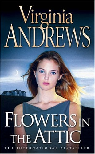 Flowers in the Attic (Dollanganger Family 1) By Virginia Andrews