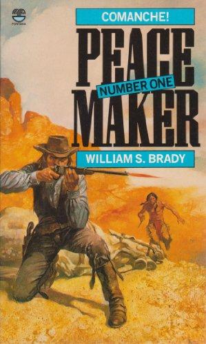 Comanche! (Peacemaker) By William S. Brady