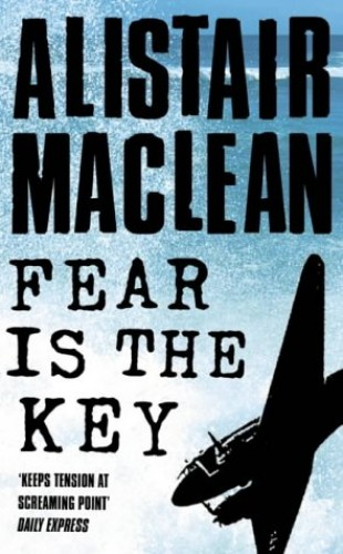 Fear is the Key By Alistair MacLean