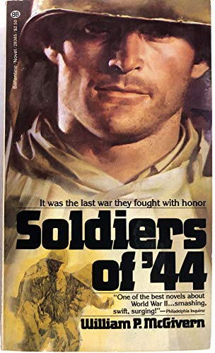 Soldiers of '44 By William McGivern